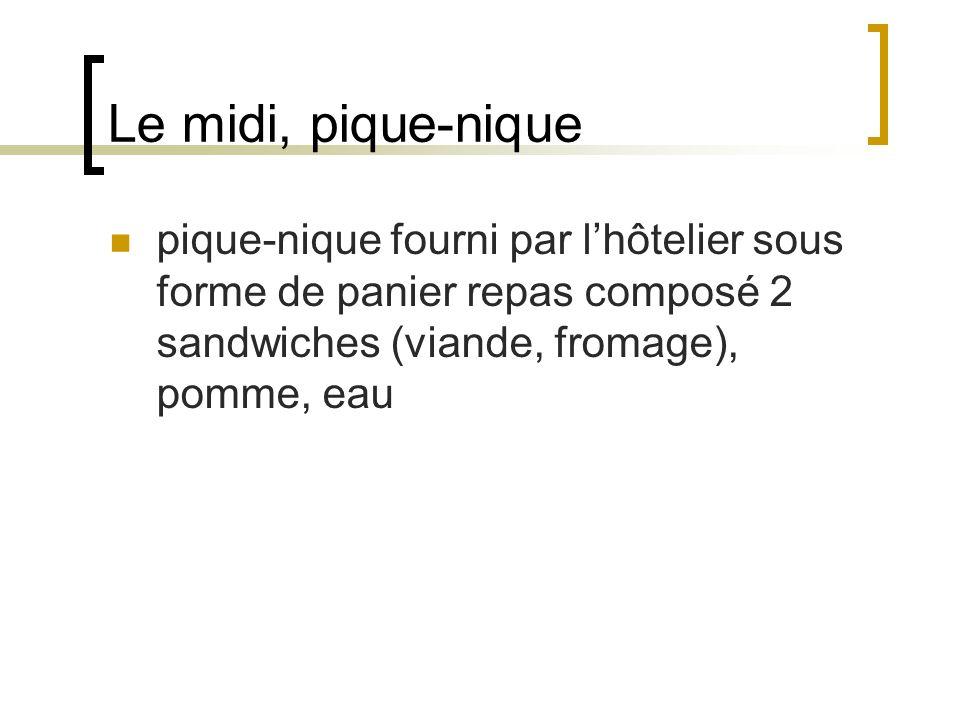 Le midi, pique-niquepique-nique fourni par l'hôtelier sous forme de panier repas composé 2 sandwiches (viande, fromage), pomme, eau.
