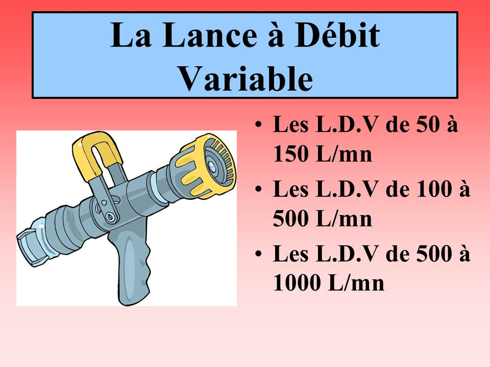 La Lance à Débit Variable