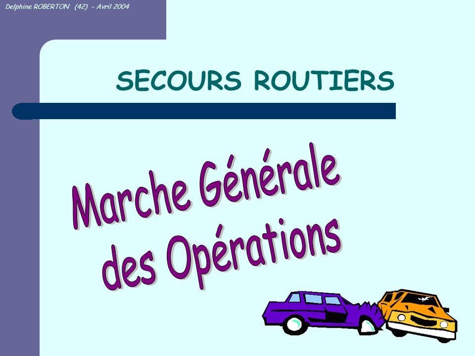SECOURS ROUTIERS Marche Générale des Opérations