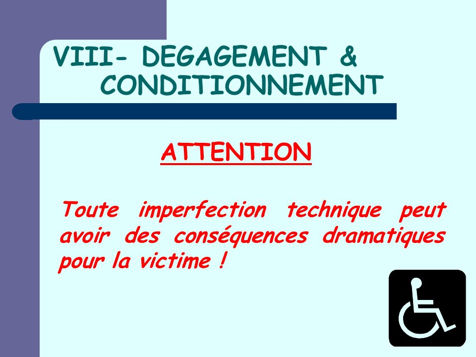 VIII- DEGAGEMENT & CONDITIONNEMENT