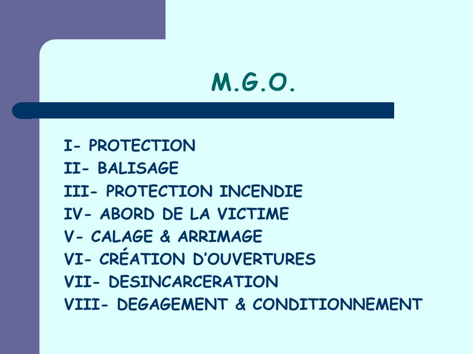 M.G.O. I- PROTECTION II- BALISAGE III- PROTECTION INCENDIE