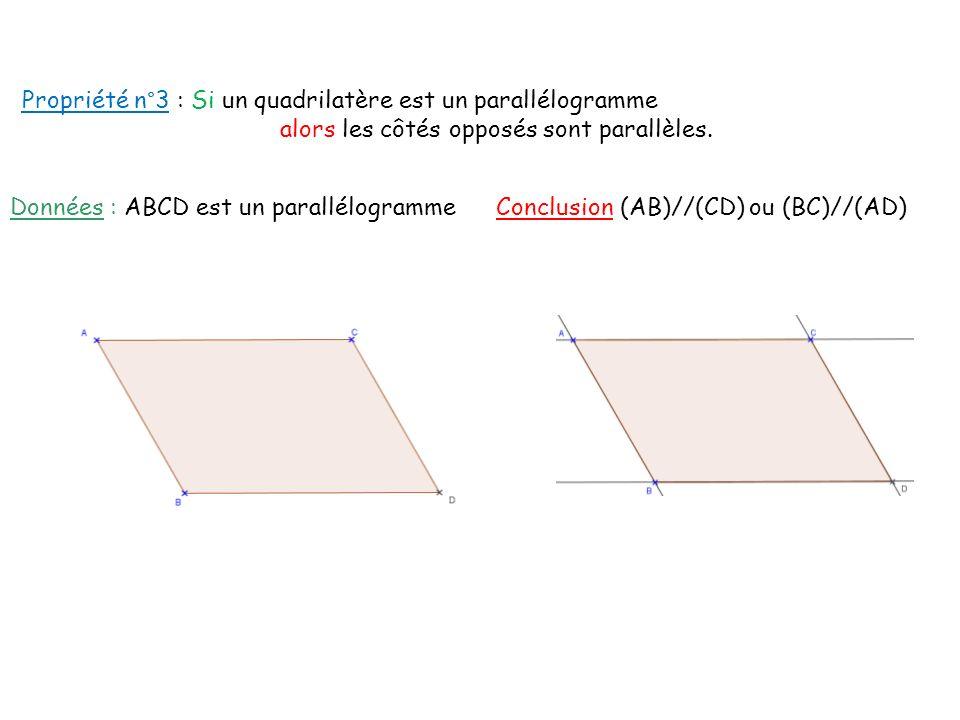 Propriété n°3 : Si un quadrilatère est un parallélogramme