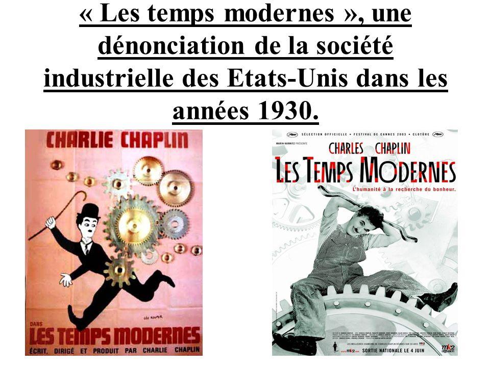 « Les temps modernes », une dénonciation de la société industrielle des Etats-Unis dans les années 1930.