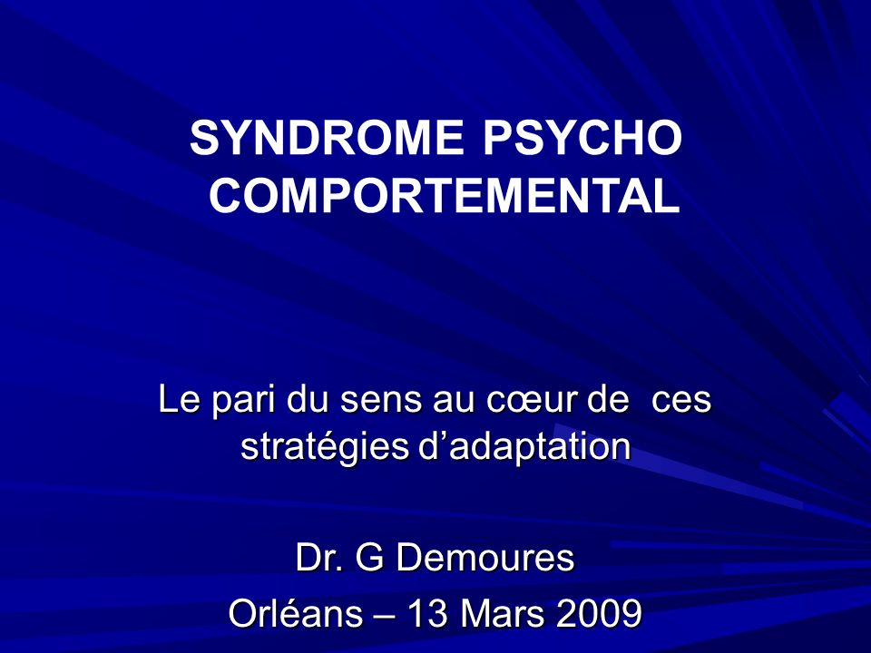 Syndromes psycho comportementaux
