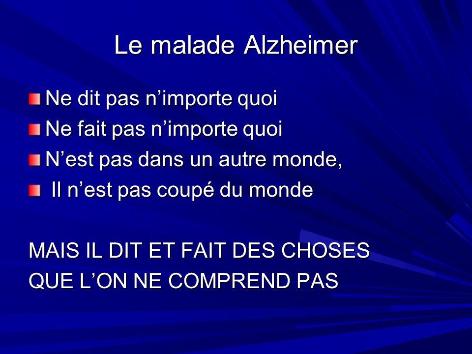 Le malade Alzheimer Ne dit pas n'importe quoi
