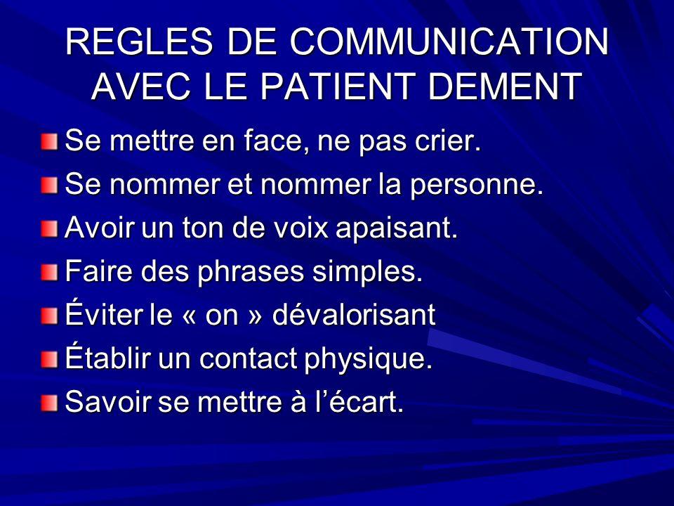 REGLES DE COMMUNICATION AVEC LE PATIENT DEMENT