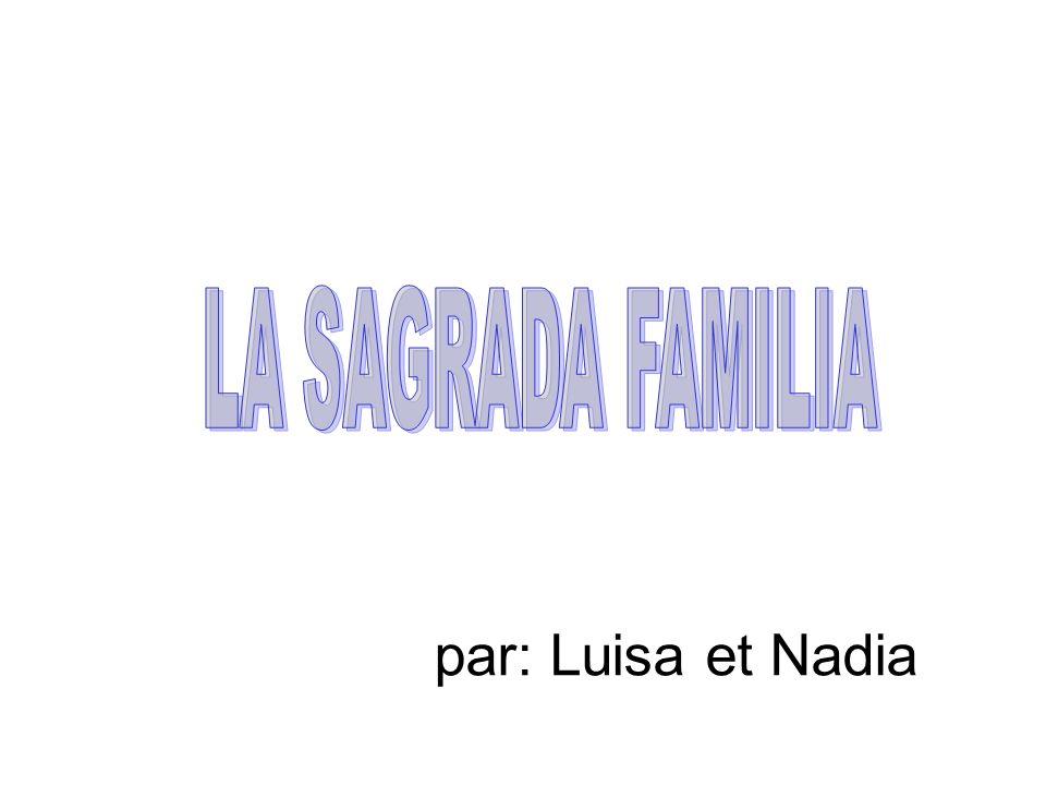 LA SAGRADA FAMILIA par: Luisa et Nadia