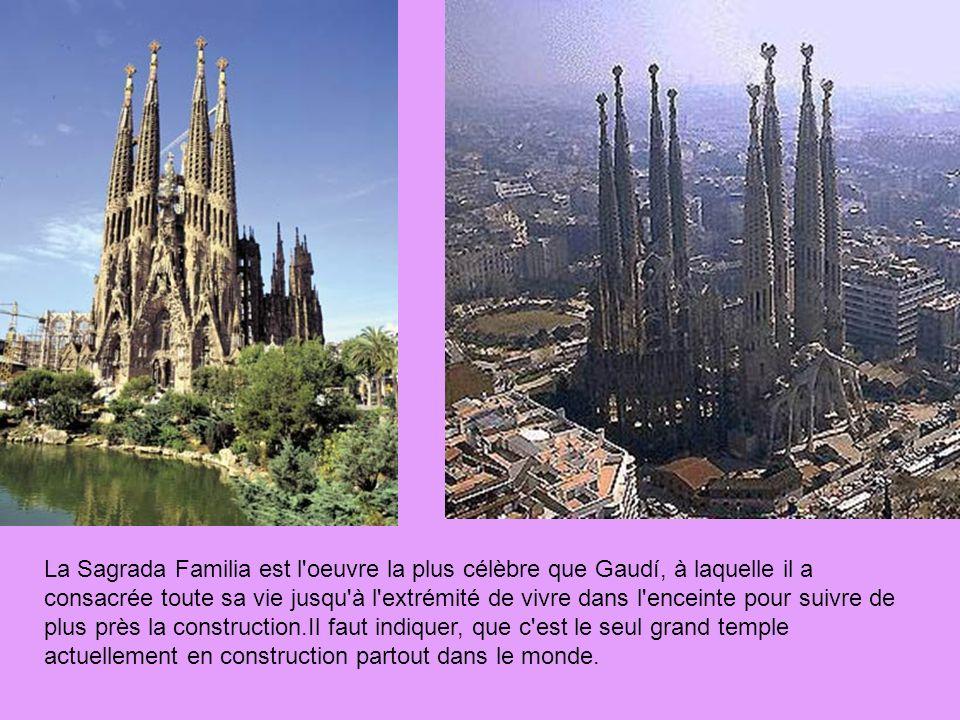 La Sagrada Familia est l oeuvre la plus célèbre que Gaudí, à laquelle il a consacrée toute sa vie jusqu à l extrémité de vivre dans l enceinte pour suivre de plus près la construction.Il faut indiquer, que c est le seul grand temple actuellement en construction partout dans le monde.
