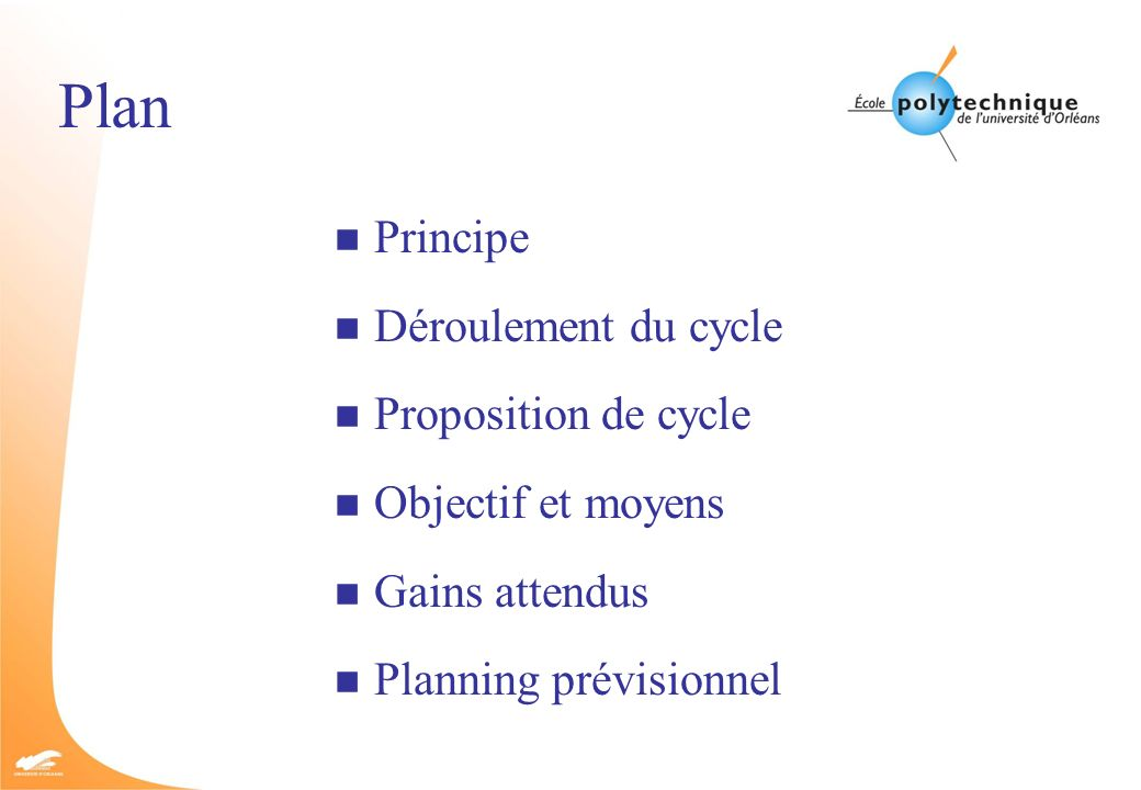 Plan Principe Déroulement du cycle Proposition de cycle
