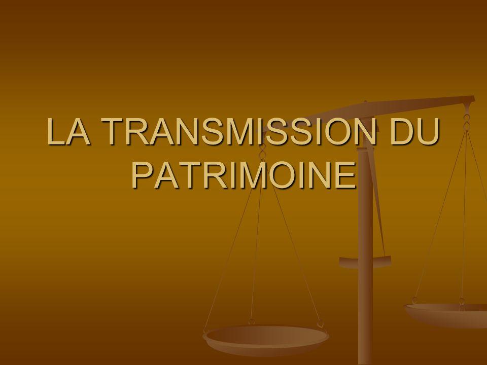 LA TRANSMISSION DU PATRIMOINE