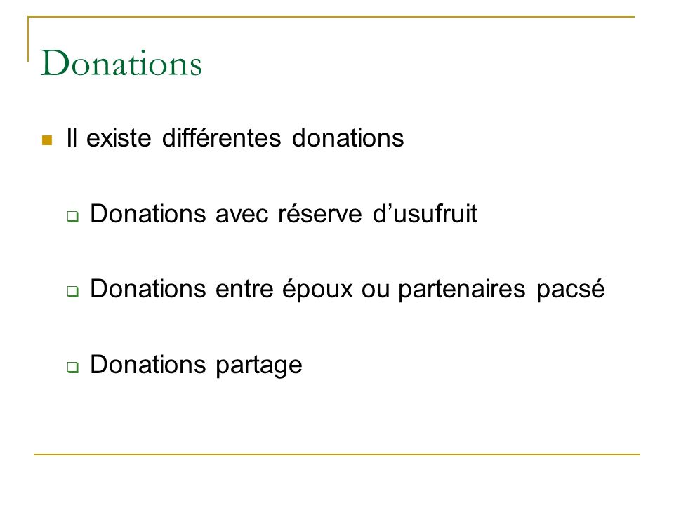 Donations Il existe différentes donations