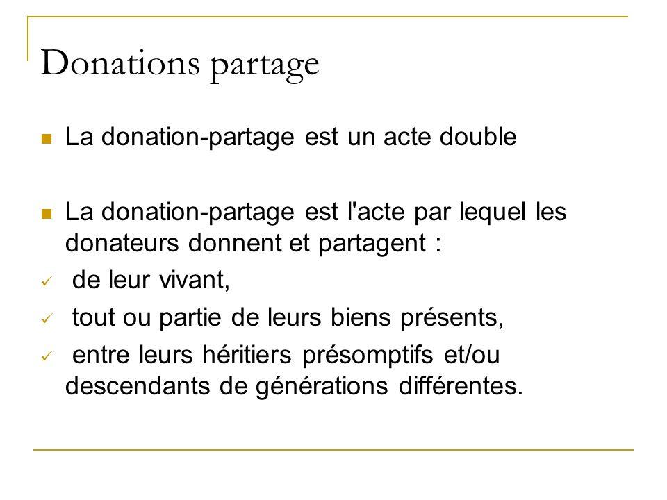 Donations partage La donation-partage est un acte double