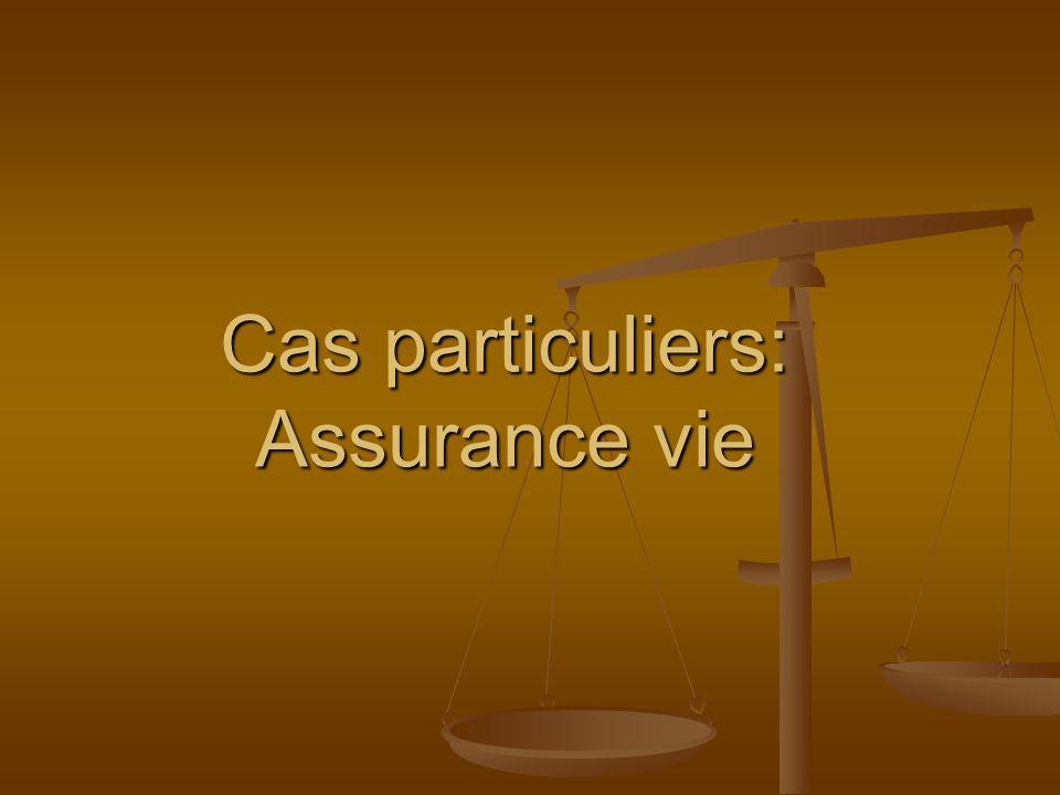 Cas particuliers: Assurance vie