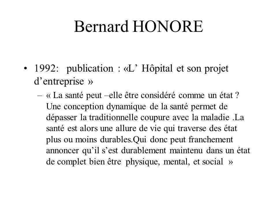 Bernard HONORE 1992: publication : «L' Hôpital et son projet d'entreprise »