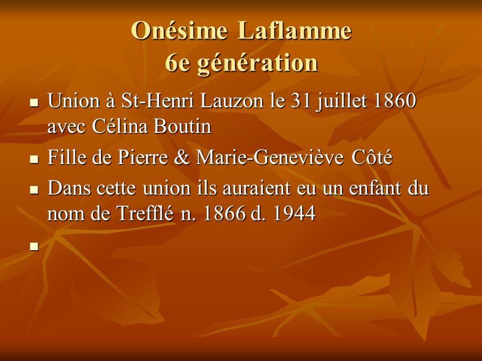 Onésime Laflamme 6e génération