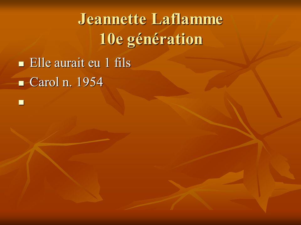 Jeannette Laflamme 10e génération