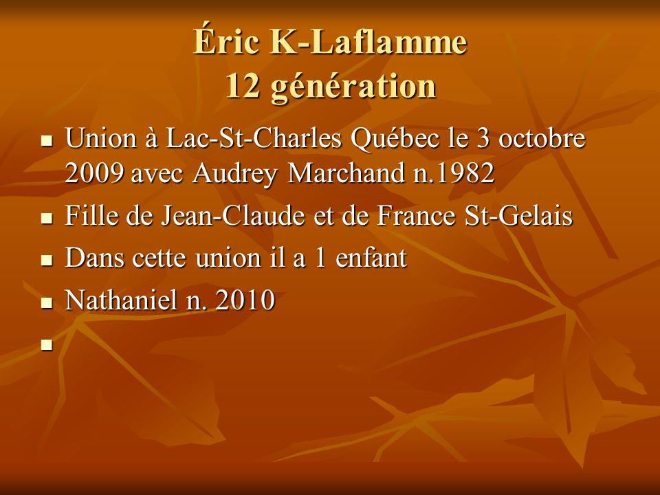 Éric K-Laflamme 12 génération