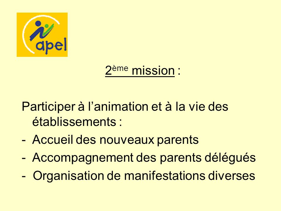 2ème mission : Participer à l'animation et à la vie des établissements : Accueil des nouveaux parents.