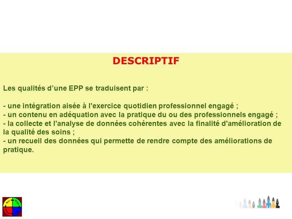 DESCRIPTIF Les qualités d'une EPP se traduisent par : - une intégration aisée à l exercice quotidien professionnel engagé ;