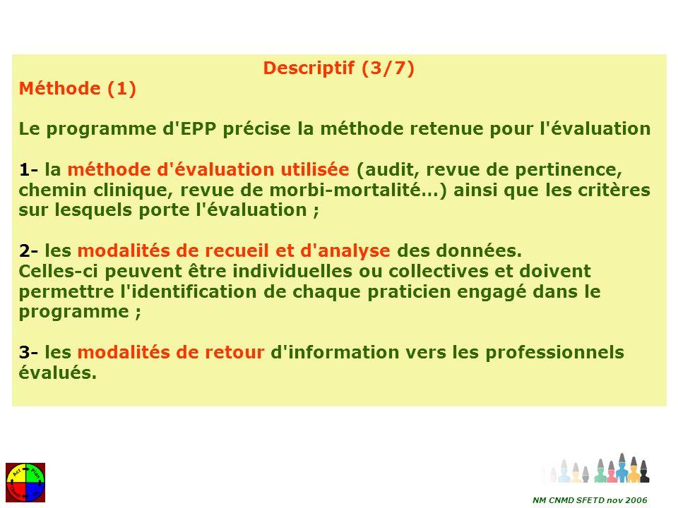Le programme d EPP précise la méthode retenue pour l évaluation