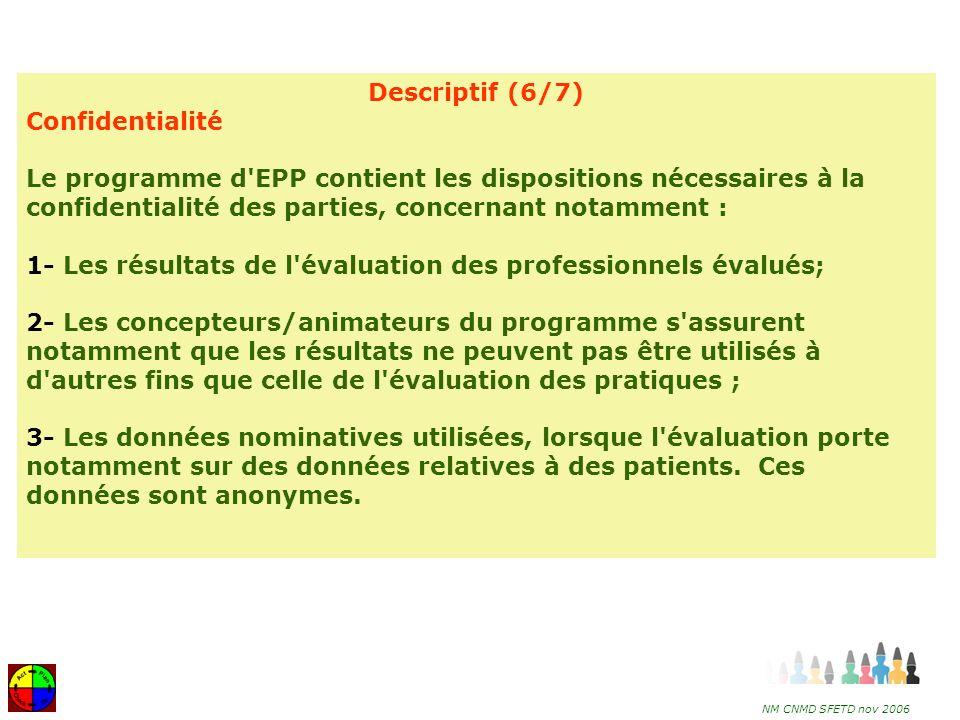 1- Les résultats de l évaluation des professionnels évalués;