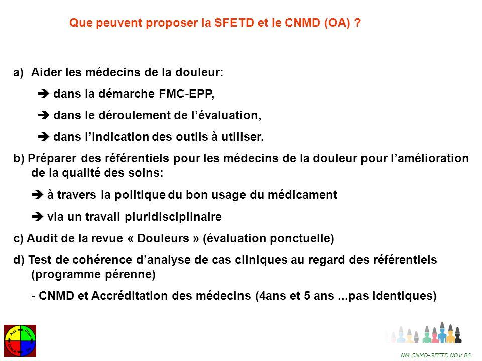 Que peuvent proposer la SFETD et le CNMD (OA)