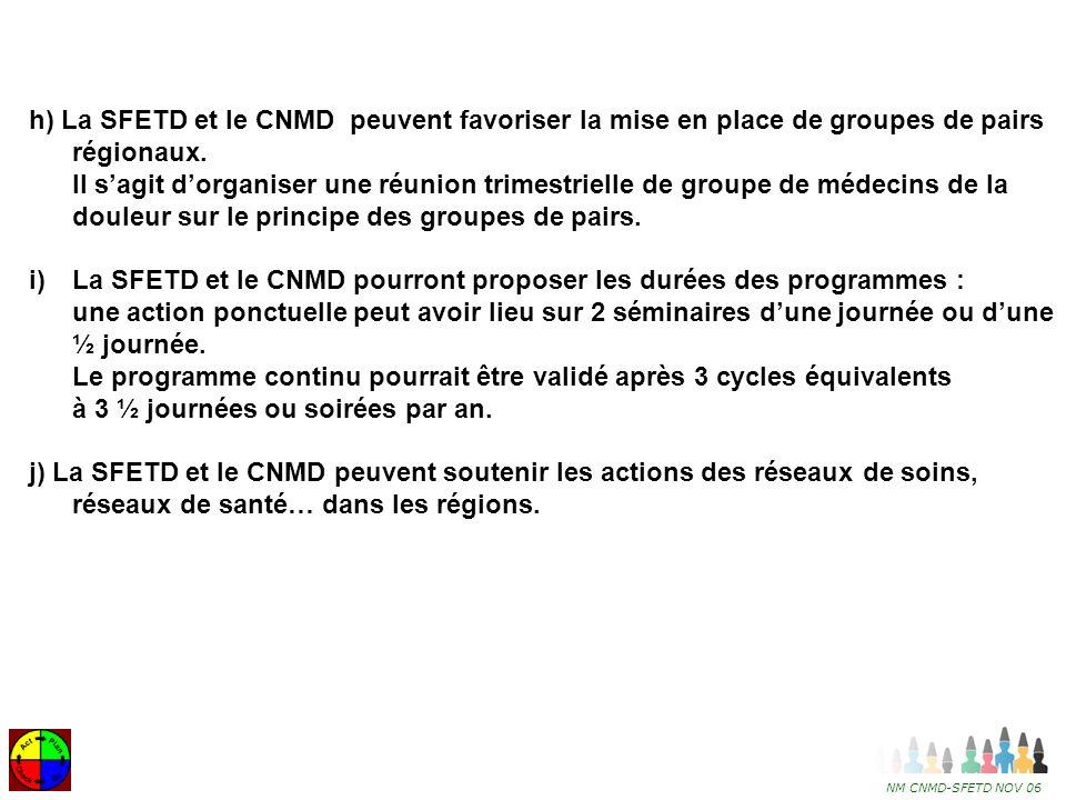 h) La SFETD et le CNMD peuvent favoriser la mise en place de groupes de pairs régionaux.