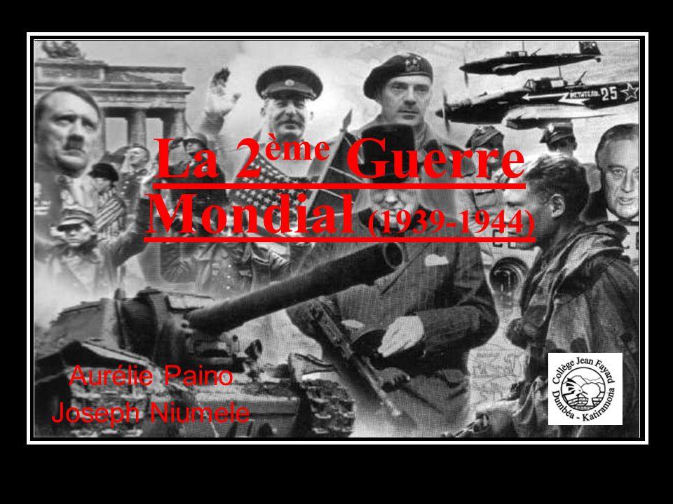 La 2ème Guerre Mondial (1939-1944)