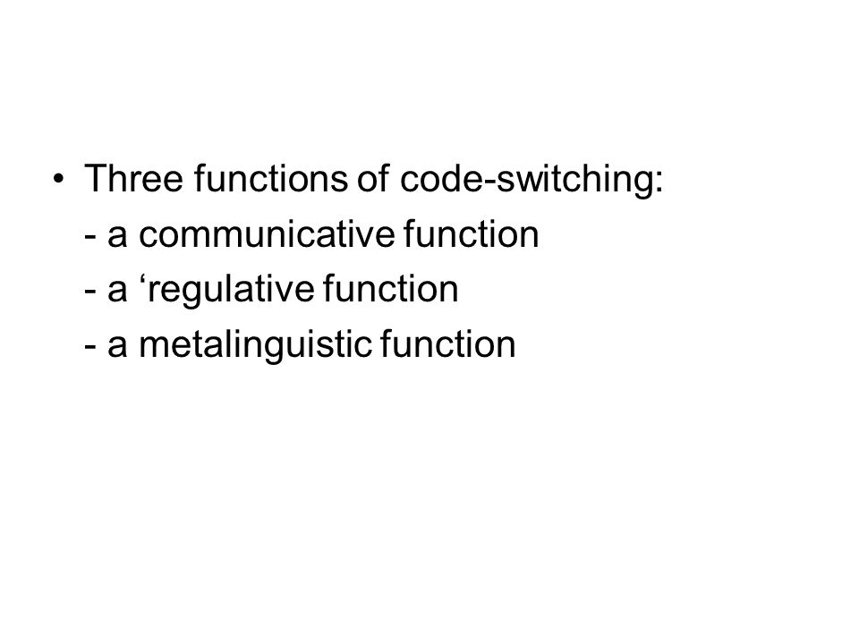 Three functions of code-switching: