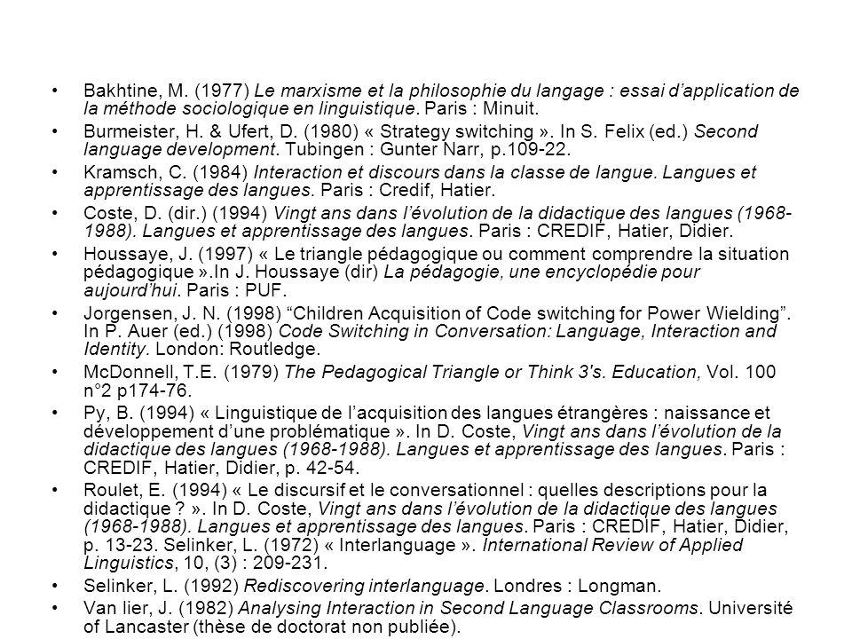 Bakhtine, M. (1977) Le marxisme et la philosophie du langage : essai d'application de la méthode sociologique en linguistique. Paris : Minuit.