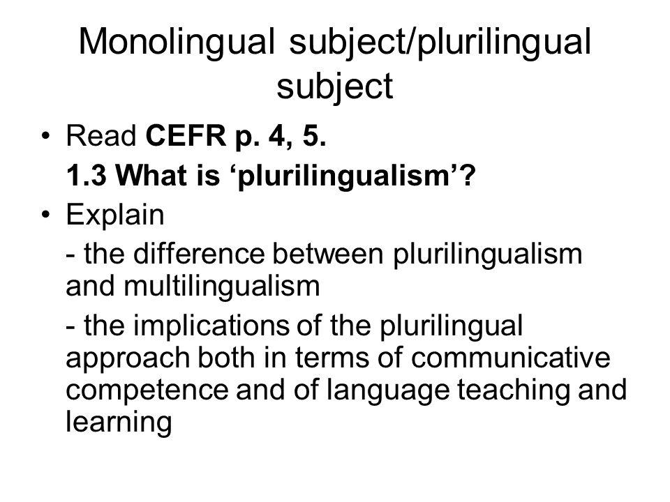 Monolingual subject/plurilingual subject