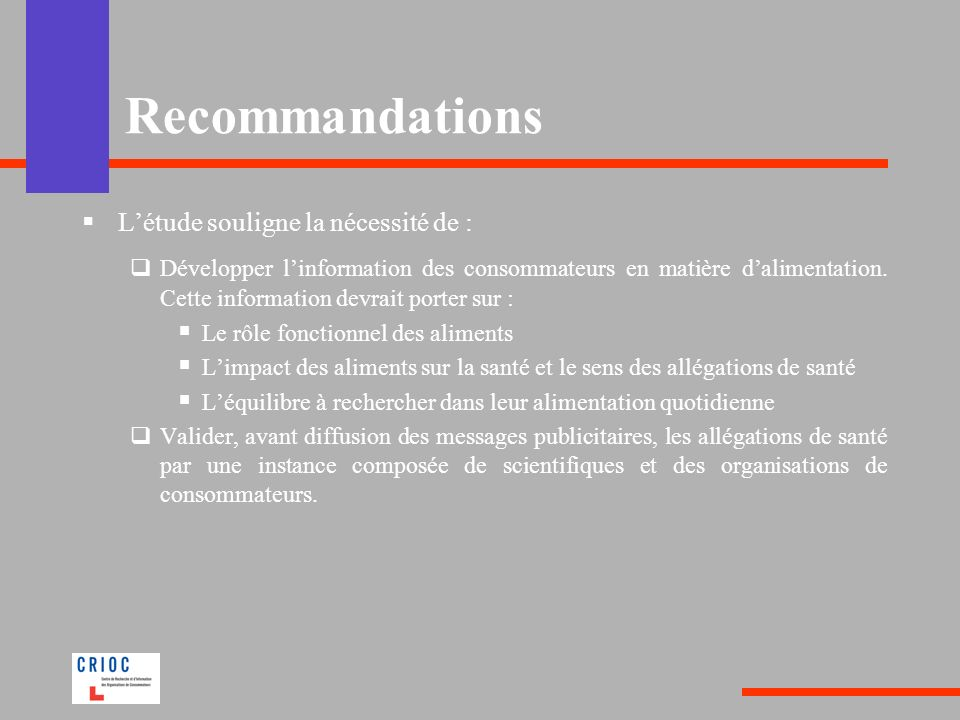 Recommandations L'étude souligne la nécessité de :