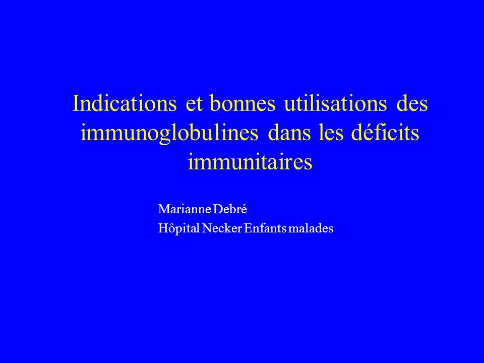 Indications et bonnes utilisations des immunoglobulines dans les déficits immunitaires