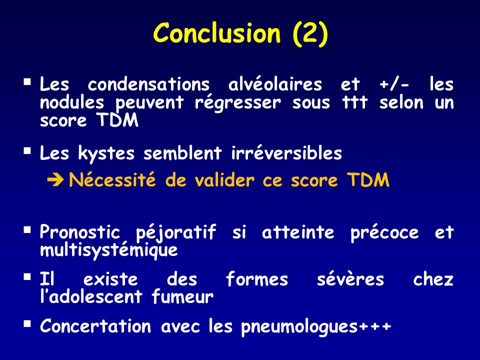 Conclusion (2) Les condensations alvéolaires et +/- les nodules peuvent régresser sous ttt selon un score TDM.