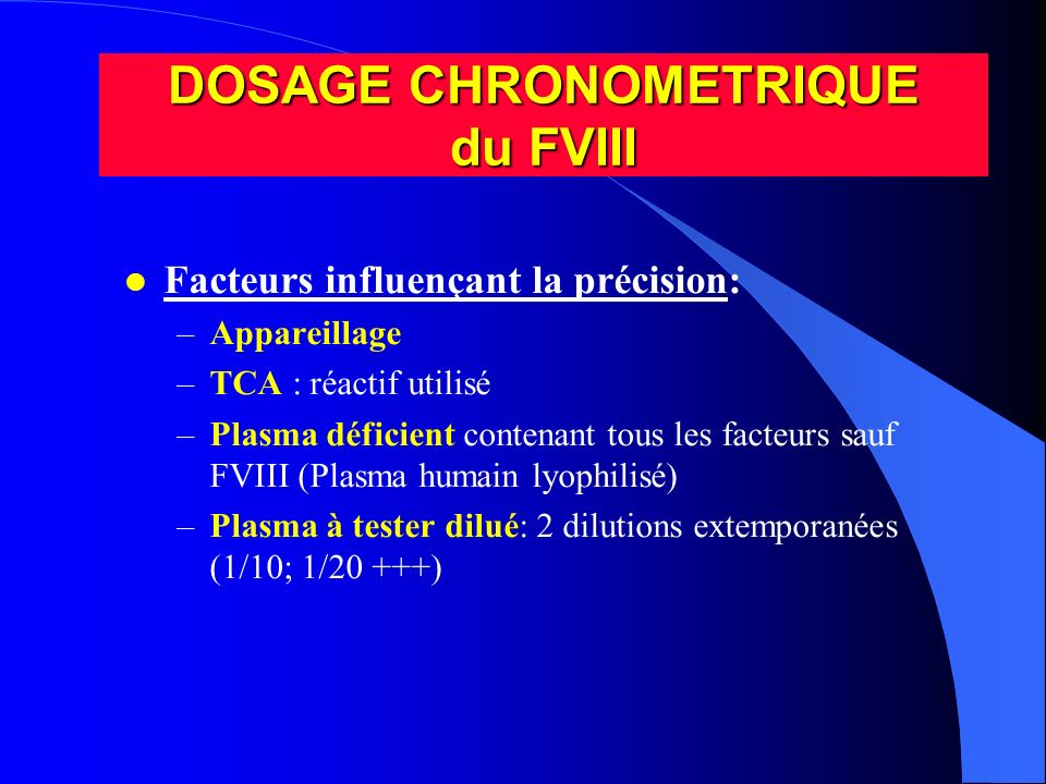 DOSAGE CHRONOMETRIQUE du FVIII