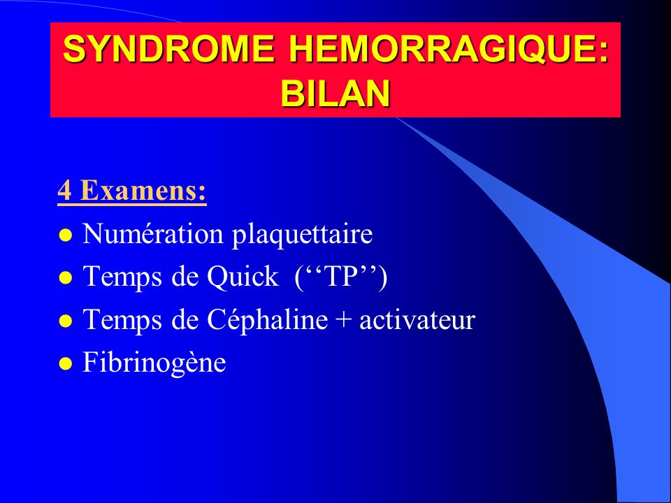 SYNDROME HEMORRAGIQUE: BILAN