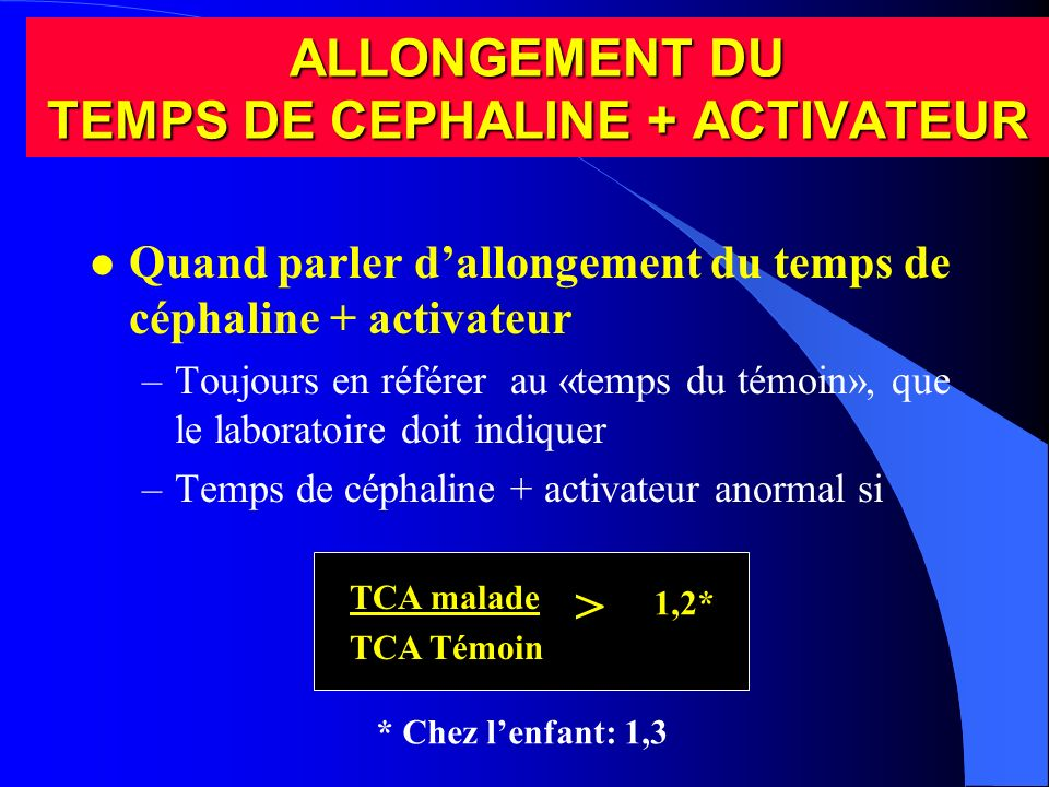 ALLONGEMENT DU TEMPS DE CEPHALINE + ACTIVATEUR
