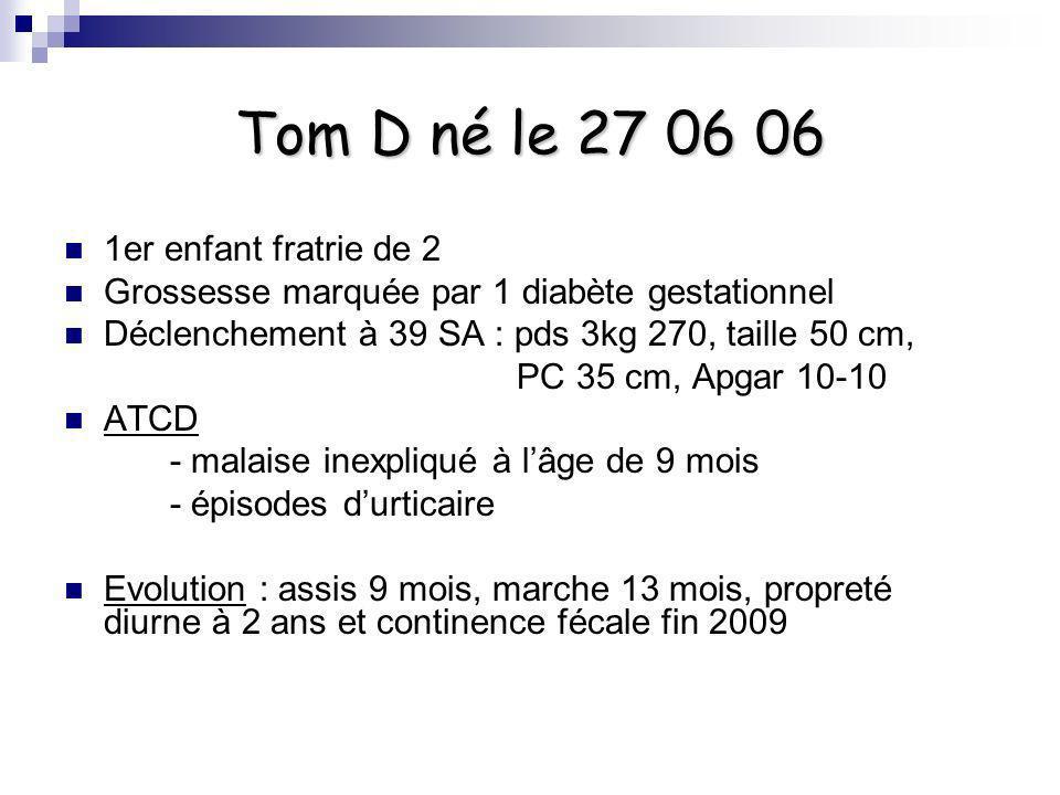 Tom D né le 27 06 06 1er enfant fratrie de 2
