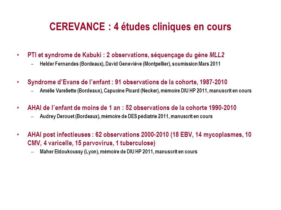 CEREVANCE : 4 études cliniques en cours