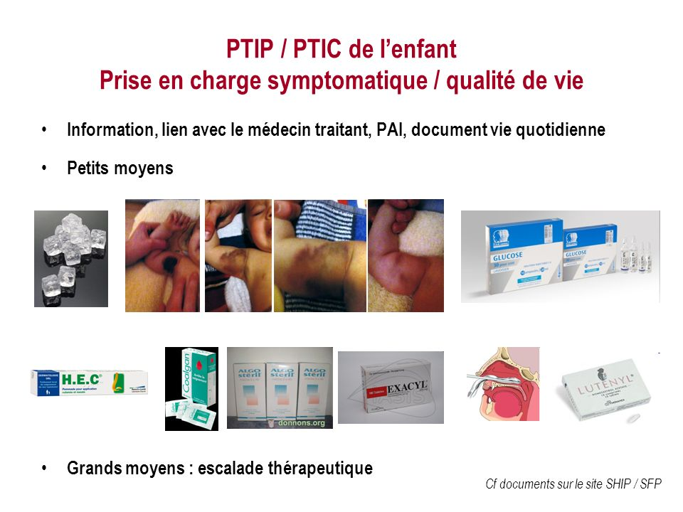 PTIP / PTIC de l'enfant Prise en charge symptomatique / qualité de vie