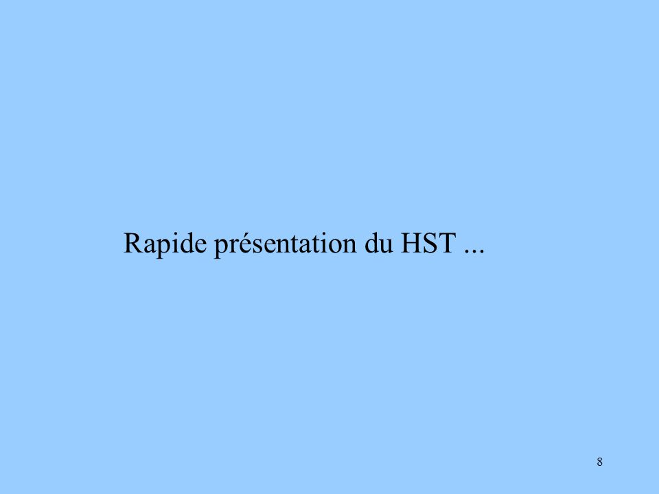 Rapide présentation du HST ...