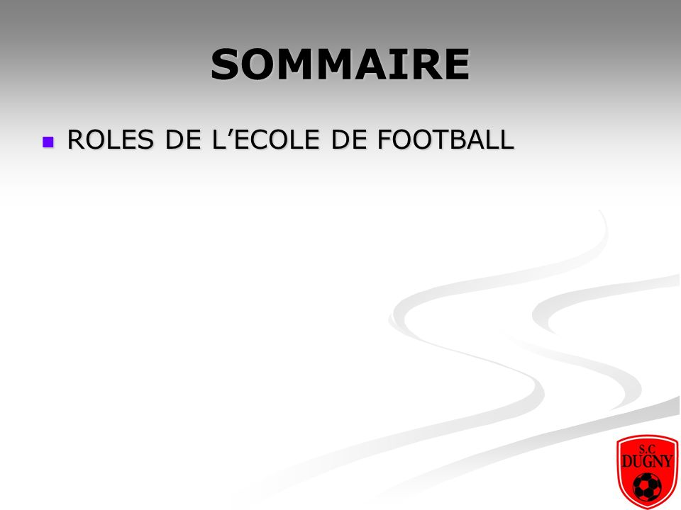 SOMMAIRE ROLES DE L'ECOLE DE FOOTBALL