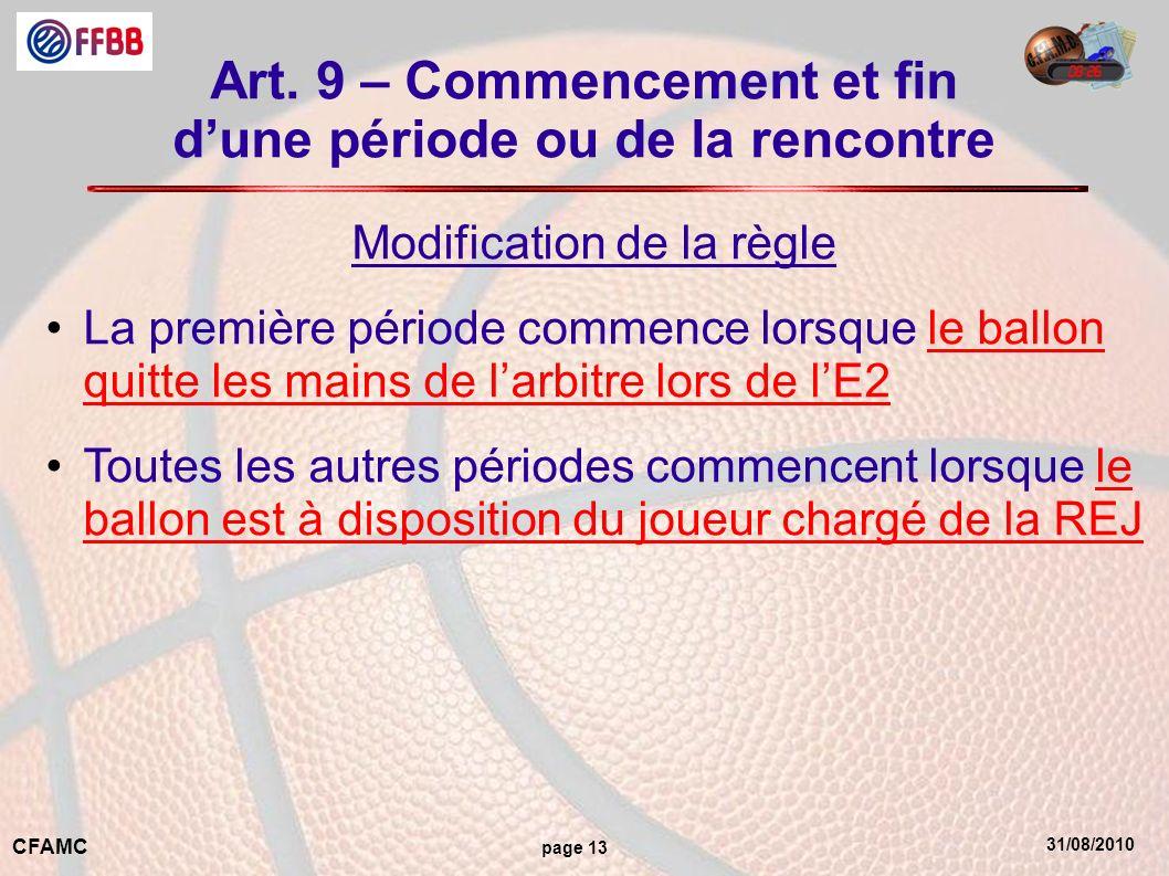 Art. 9 – Commencement et fin d'une période ou de la rencontre
