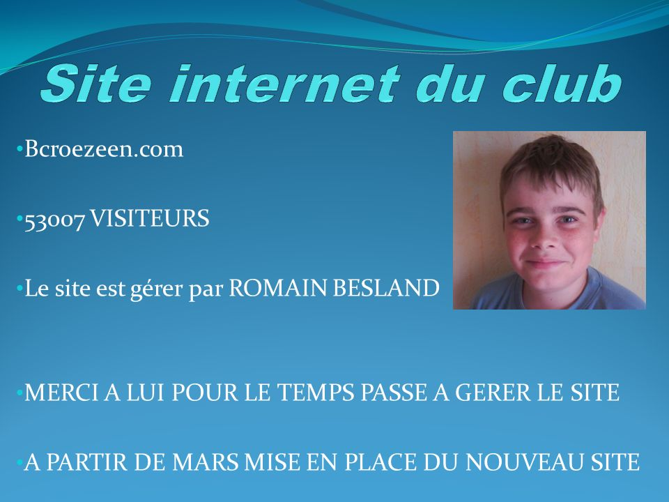 Site internet du club Bcroezeen.com 53007 VISITEURS
