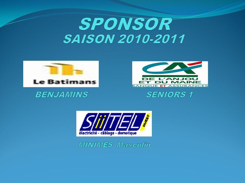SPONSOR SAISON 2010-2011 BENJAMINS SENIORS 1 MINIMES Masculin