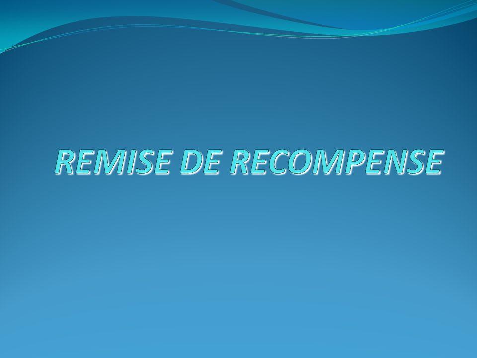 REMISE DE RECOMPENSE