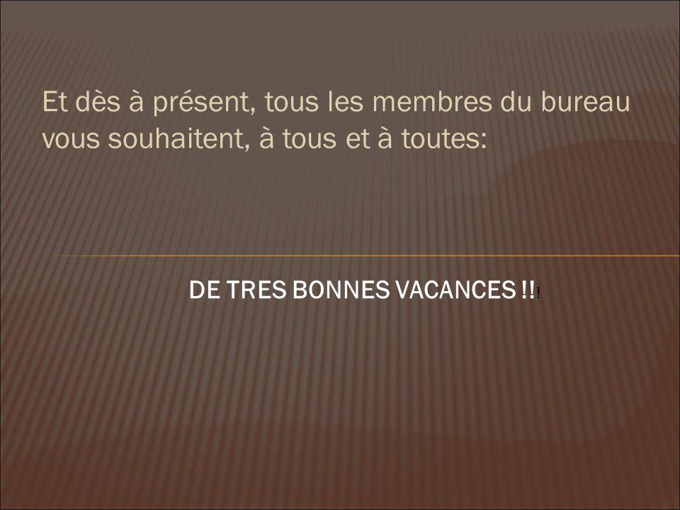 DE TRES BONNES VACANCES !!!