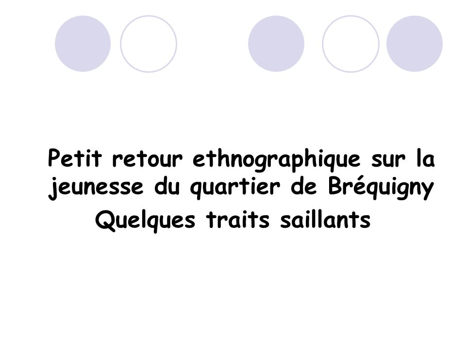 Quelques traits saillants