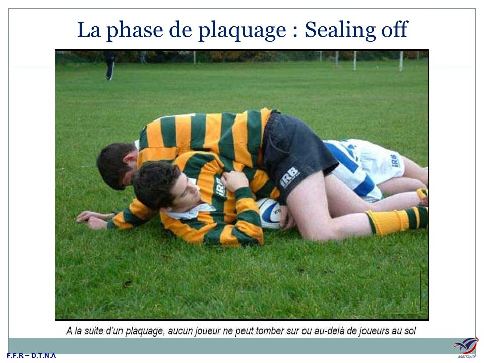 La phase de plaquage : Sealing off