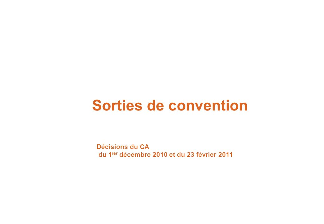 Sorties de convention Décisions du CA